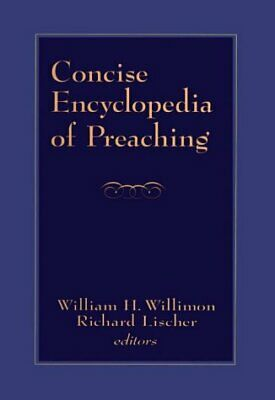 CONCISE ENCYCLOPEDIA OF PREACHING By Richard Lischer - Hardcover **Excellent**