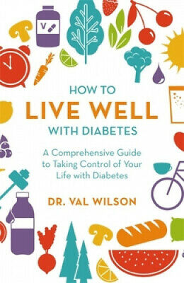 How to Live Well with Diabetes: A Comprehensive Guide to Taking Control of