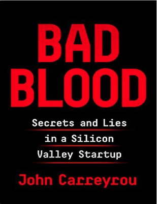 Bad Blood Secrets and Lies in a Silicon Valley Startup Clear (PDF)