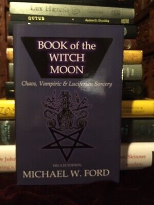BOOK OF THE WITCH MOON Hecate Edition Hardcover, Michael W. Ford