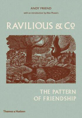 Ravilious & Co.: The Pattern of Friendship by Andy Friend.