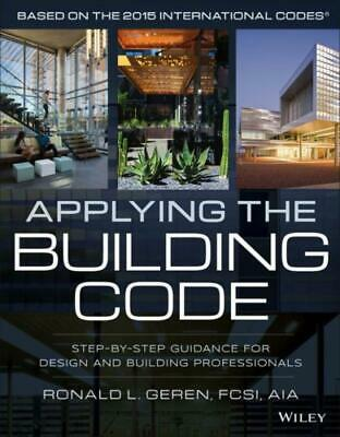 Building Codes Illustrated: Applying the Building Code : Step-By-Step...