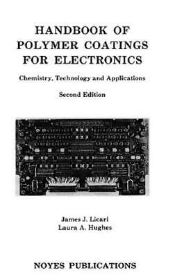 Handbook of Polymer Coatings for Electronics : Chemistry, Technology and...