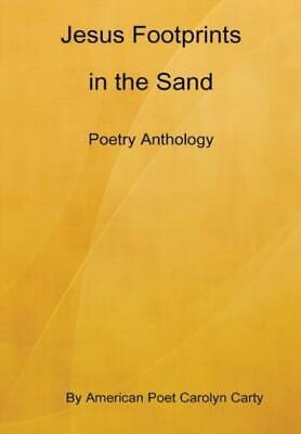 Jesus Footprints in the Sand Poetry Anthology by Carolyn Carty (2014, Hardcover)