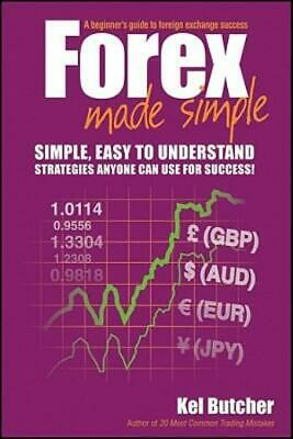 Forex : Simple, Easy to Understand Strategies Anyone Can Use for Success! by...