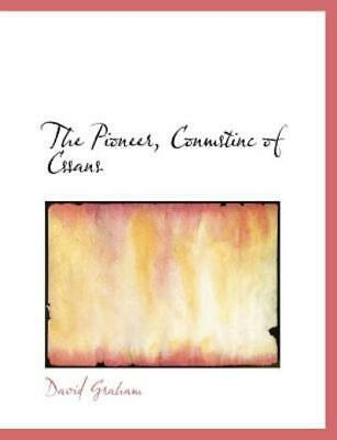 The Pioneer, Conmstinc of Cssans by David Graham (2010, Paperback)