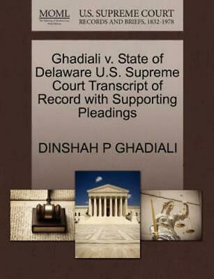 Ghadiali V. State of Delaware U. S. Supreme Court Transcript of Record with...