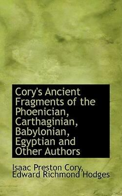 Cory's Ancient Fragments of the Phoenician, Carthaginian, Babylonian,...