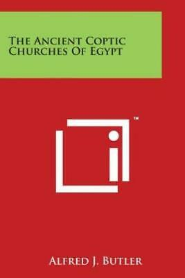 The Ancient Coptic Churches of Egypt by Alfred J. Butler (2014, Paperback)