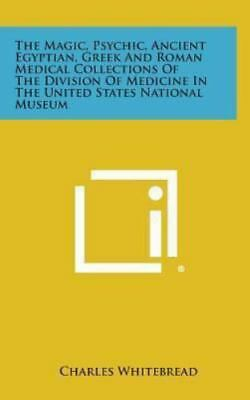 The Magic, Psychic, Ancient Egyptian, Greek and Roman Medical Collections of...
