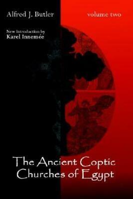 The Ancient Coptic Churches of Egypt Vol. 2 by A. J. Butler (2004, Hardcover)
