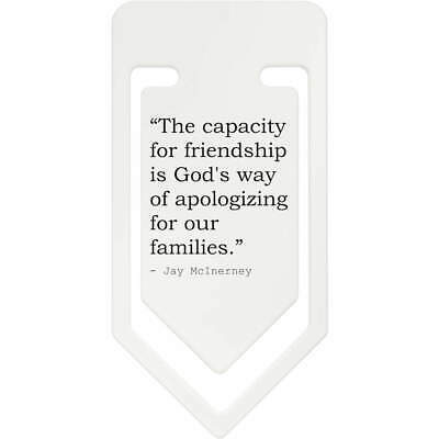 Friendship Quote By Jay McInerney Plastic Paper Clip (CC030427)