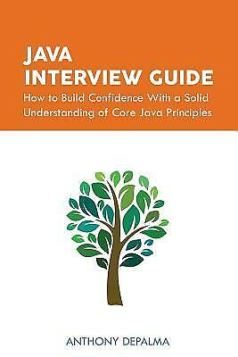 Java Interview Guide: How to Build Confidence with a Solid Understanding of...