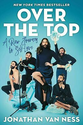 Over the Top: A Raw Journey to Self-Love by Jonathan Van Ness (2019, E-version)
