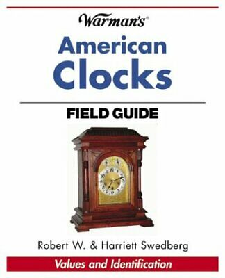 WARMAN'S AMERICAN CLOCKS FIELD GUIDE By Robert W. Swedberg *Excellent Condition*