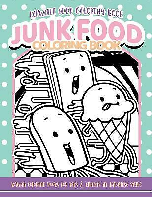 Kawaii Food Coloring Book Junk Food Coloring Book: Kawaii Coloring Books fo...