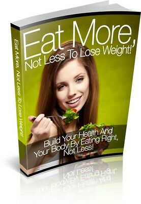 MRR eBook- Eat More, Not Less to Lose Weight!