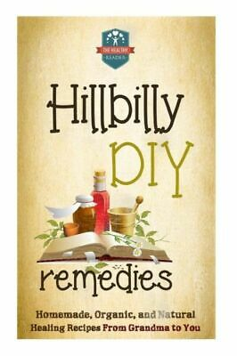 Natural Cures - Herbal Remedies - Organic Recipes - Country Medicine:...