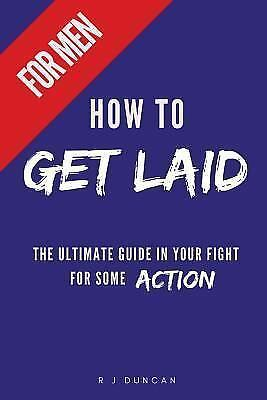 HOW to GET LAID (for Men) - a Joke Book, Prank Gift, Gift for Him, Prank a...