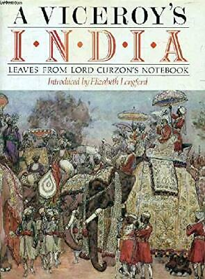 VICEROY'S INDIA: LEAVES FROM LORD CURZON'S NOTE-BOOK - Hardcover Mint Condition