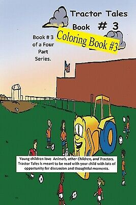 Tractor Tales Coloring Book # 3: A Childs First Coloring Book