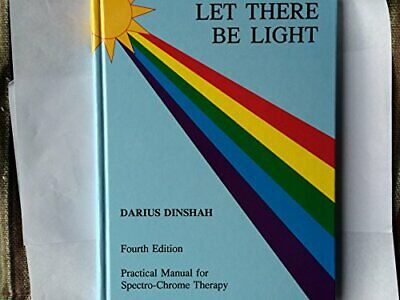 LET THERE BE LIGHT By Darius Dinshah - Hardcover *Excellent Condition*