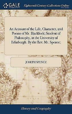 An Account of the Life, Character, and Poems of Mr. Blacklock; Student of P...