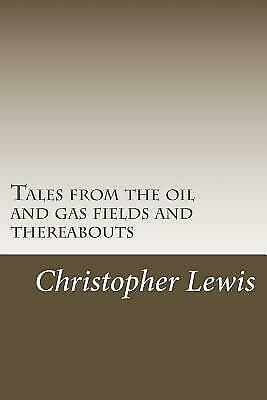 Tales from the oil and gas fields and thereabouts