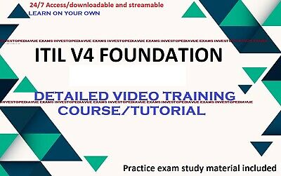ITIL V4 Foundation detailed video training course + practice exams
