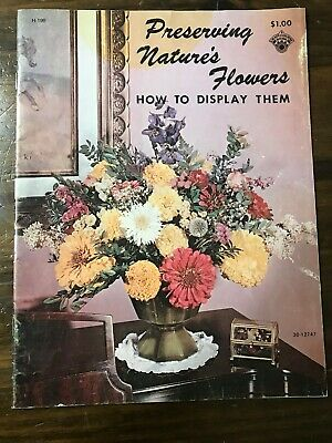 classic 1972 publication PRESERVING NATURE'S FLOWERS 30-12747 VG condition