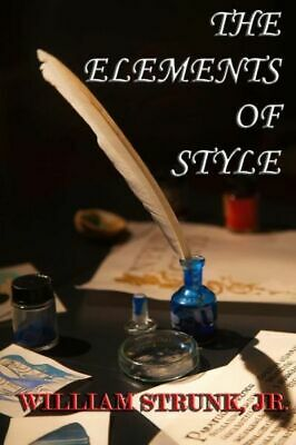The Elements of Style by William, Jr. Strunk (2013, Paperback)