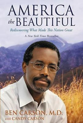America the Beautiful : Rediscovering What Made This Nation Great by Ben Carson