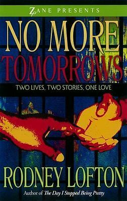No More Tomorrows by Rodney Lofton (2009 Paperback) HH4711
