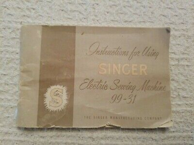 SINGER 99-31 SEWING MACHINE ORIGINAL MANUAL INside Very Good  CONDITION 1955