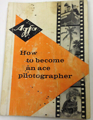 """Vintage Agfa """"How To Become An Ace Photographer"""" Book"""