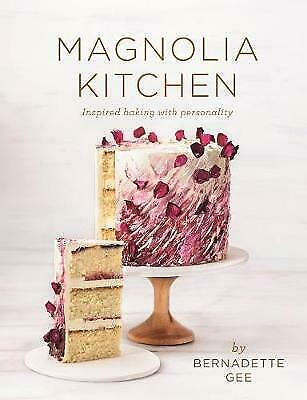 Magnolia Kitchen By Bernadette Gee Hardcover Free Shipping New