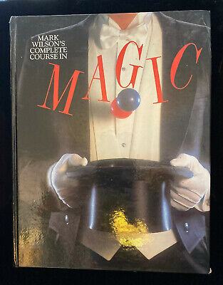 Mark Wilson's Complete Course in Magic by Wilson, Mark Hardback Book 1988