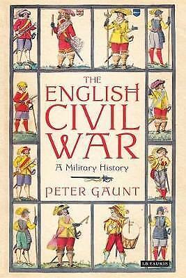 The English Civil War: A Military History by Peter Gaunt (Paperback, 2017)