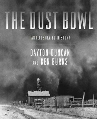 DUST BOWL: AN ILLUSTRATED HISTORY By Dayton Duncan - Hardcover **Excellent**