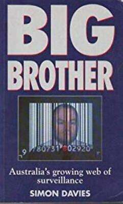Big Brother: Australia's Growing Web of Surveillance, Davies, Simon, Used; Good
