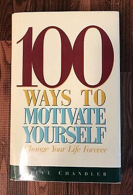 100 WAYS TO MOTIVATE YOURSELF By Steve Chandler From 1996  HARDCOVER