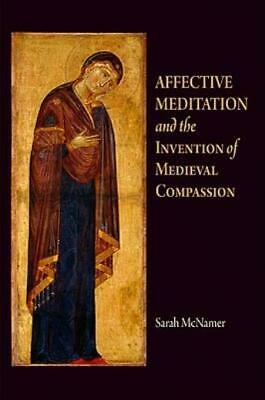 The Middle Ages: Affective Meditation and the Invention of Medieval...