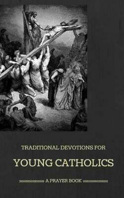 Traditional Devotions for Young Catholics: a Prayer Book by M. Zapp (2015,...