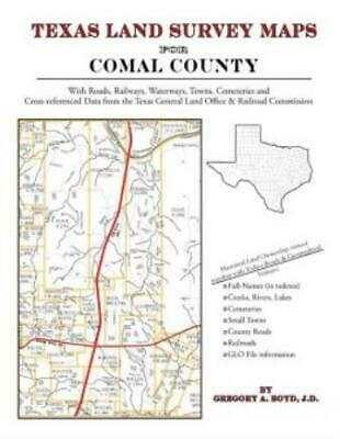 Texas Land Survey Maps for Comal County : With Roads, Railways, Waterways,...