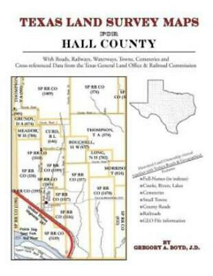 Texas Land Survey Maps for Hall County : With Roads, Railways, Waterways,...