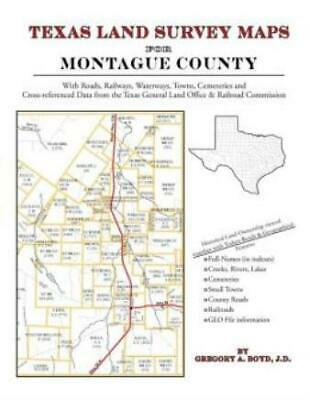 Texas Land Survey Maps for Montague County by Gregory A. Boyd J.D. (2011,...