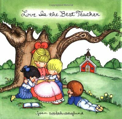 LOVE IS BEST TEACHER By Joan Walsh Anglund - Hardcover *Excellent Condition*