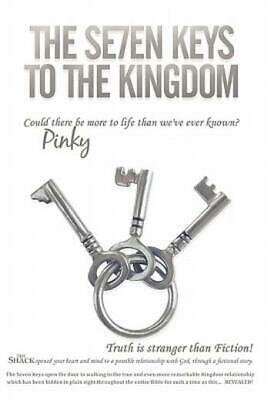 The Se7En Keys to the Kingdom : Could there be more to life than we've ever...