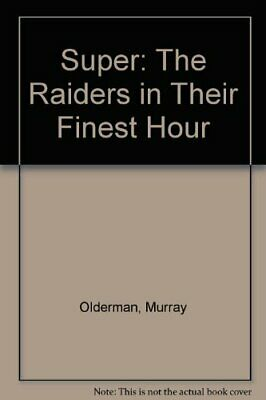 SUPER: RAIDERS IN THEIR FINEST HOUR By Murray Olderman - Hardcover **Mint**