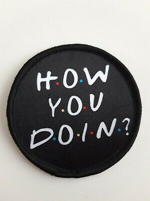 How you doin Joey Friends Style 3 Inch Sublimation Iron Or Sew On Patch Badge